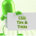CSS Tips and Tricks